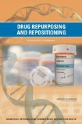 Drug Repurposing and Repositioning : Workshop Summary
