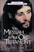 Messiah in the Old Testament A Glorious Future for Israel With God's Anointed One