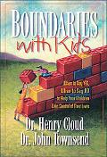 Boundaries With Kids When to Say Yes, When to Say No to Help Your Children Gain Control of T...