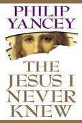 Jesus I Never Knew - Philip Yancey - Paperback