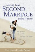 Saving Your Second Marriage Before It Starts Nine Questions to Ask Before (And After) You Re...