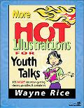 More Hot Illustrations for Youth Talks 100 More Attention-Getting Stories, Parables and Anec...