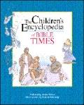 Children's Encyclopedia of Bible Times
