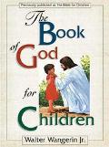 The Book of God for Children - Walter Wangerin Jr. - Hardcover