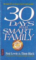 30 Days to a Smart Family: The Family Life You Dream of Just Became Possible!