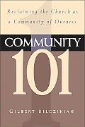 Community 101 Reclaiming the Church As Community of Oneness