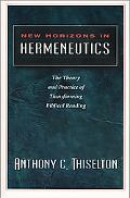 New Horizons in Hermeneutics The Theory and Practice of Transforming Biblical Reading