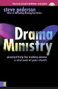 Drama Ministry Practical Help for Making Drama a Vital Part of Your Chruch