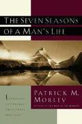 Seven Seasons of a Mans Life - Patrick M. Morley - Hardcover - 1ST ZONDER