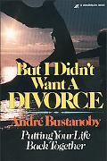 But I Didn't Want a Divorce Putting Your Life Back Together