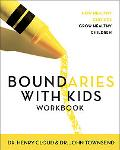 Boundaries With Kids Workbook When to Say Yes, When to Say No to Help Your Children Gain Con...