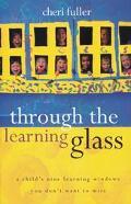 Through the Learning Glass - Cheri Fuller - Paperback