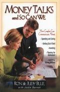 Money Talks and so Can We: How Couples Can Communicate about Spending and Giving, Getting ou...