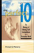 Perfect 10 The Blessings of Following God's Commandments in a Postmodern World