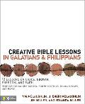 Creative Bible Lessons in Galatians & Philippians 12 Sessions on Grace, Grwoth, Freedom, and...