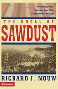 Smell of Sawdust What Evangelicals Can Learn from Their Fundamentalist Heritage