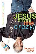 Jesus Drives Me Crazy Lose Your Mind, Find Your Soul