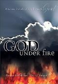 God Under Fire Modern Scholarship Reinvents God