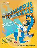 Spontaneous Melodramas 2 24 More Impromptu Skits That Bring Bible Stories to Life