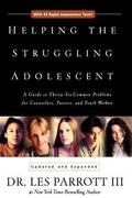 Helping the Struggling Adolescent A Guide to Thirty-Six Common Problems for Counselors, Past...