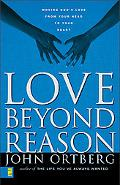 Love Beyond Reason Moving God's Love from Your Head to Your Heart