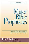 Major Bible Prophecies 37 Crucial Prophecies That Affect You Today