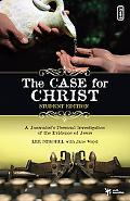 Case for Christ A Journalist's Personal Investigation of the Evidence for Jesus