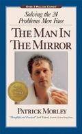 Man in the Mirror Solving the 24 Problems Men Face
