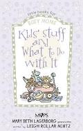 Kids' Stuff and What to Do with It - Mary Beth Lagerborg - Paperback