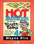 Hot Illustrations for Youth Talks 4 Another 100 Attention-Getting Tales, Narratives, & Stori...