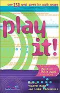 Play It! Over 150 Great Games for Youth Groups