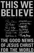 This We Believe The Good News of Jesus Christ for the World