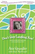 Don't Stop Laughing Now! Stories to Tickle Your Funny Bone and Strengthen Your Faith
