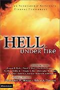 Hell Under Fire Modern Scholarship Reinvents Eternal Punishment