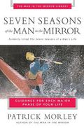 Seven Seasons of the Man in the Mirror Guidance for Each Major Phase of Your Life