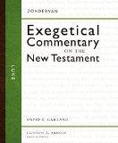 Luke (Zondervan Exegetical Commentary on the New Testament)