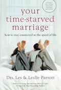 Your Time-starved Marriage How to Stay Connected at the Speed of Life
