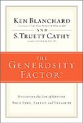 Generosity Factor Discover the Joy of Giving Your Time, Talent, and Treasure