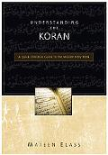 Understanding the Koran A Quick Christian Guide to the Muslim Holy Book