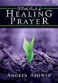 Little Book of Healing Prayer