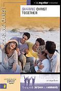 Sharing Christ Together Six Sessions on Evangelism