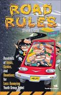 Road Rules Hundreds of Ideas, Games, and Devotions for Less-Annoying Youth Group Travel