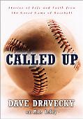 Called Up Stories of Life and Faith from the Great Game of Baseball