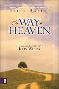 Way to Heaven The Gospel According to John Wesley