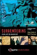 Surrendering Your Life to Honor God 6 Small Group Sessions on Worship