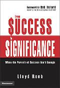 From Success To Significance When the Pursuit of Sucess Isn't Enough