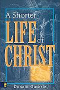 Shorter Life of Christ