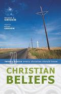 Christian Beliefs Twenty Basics Every Christian Should Know
