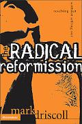 Radical Reformission Reaching Out Without Selling Out