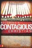 Becoming a Contagious Christian: Six Sessions on Communicating Your Faith in a Style That Fi...